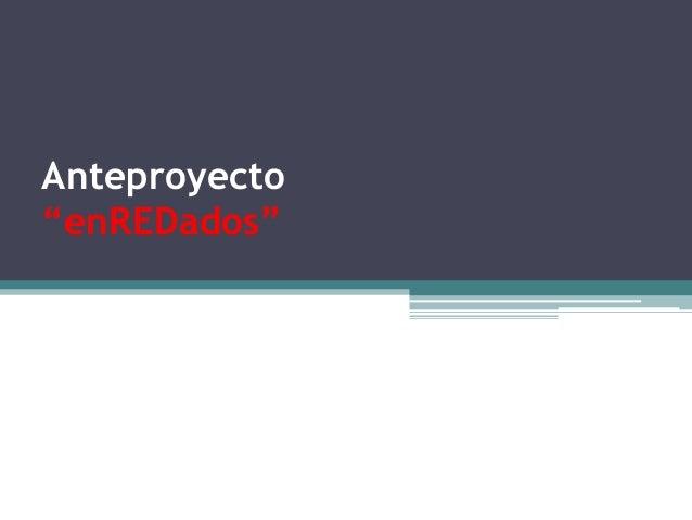 """Anteproyecto """"enREDados"""""""
