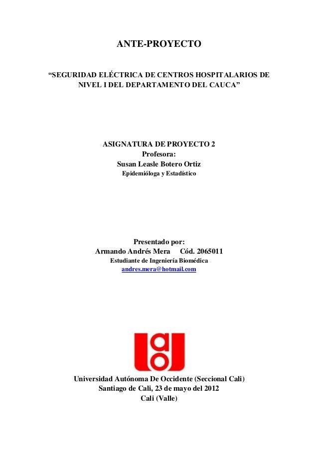 """ANTE-PROYECTO""""SEGURIDAD ELÉCTRICA DE CENTROS HOSPITALARIOS DE      NIVEL I DEL DEPARTAMENTO DEL CAUCA""""             ASIGNAT..."""