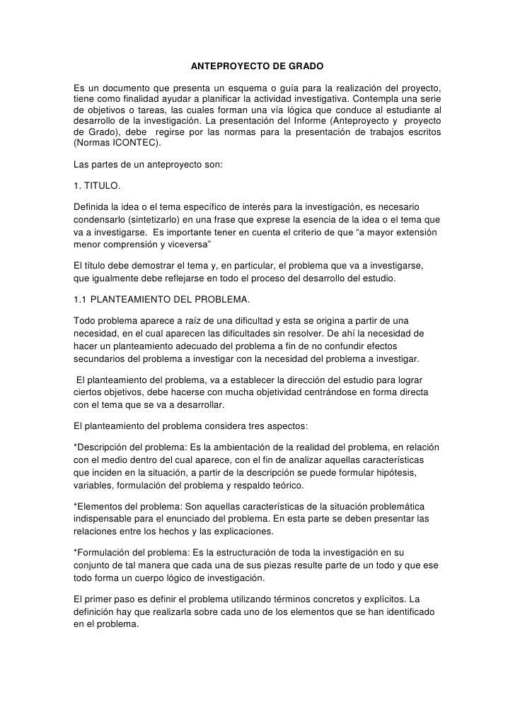 ANTEPROYECTO DE GRADO<br />Es un documento que presenta un esquema o guía para la realización del proyecto, tiene como fin...