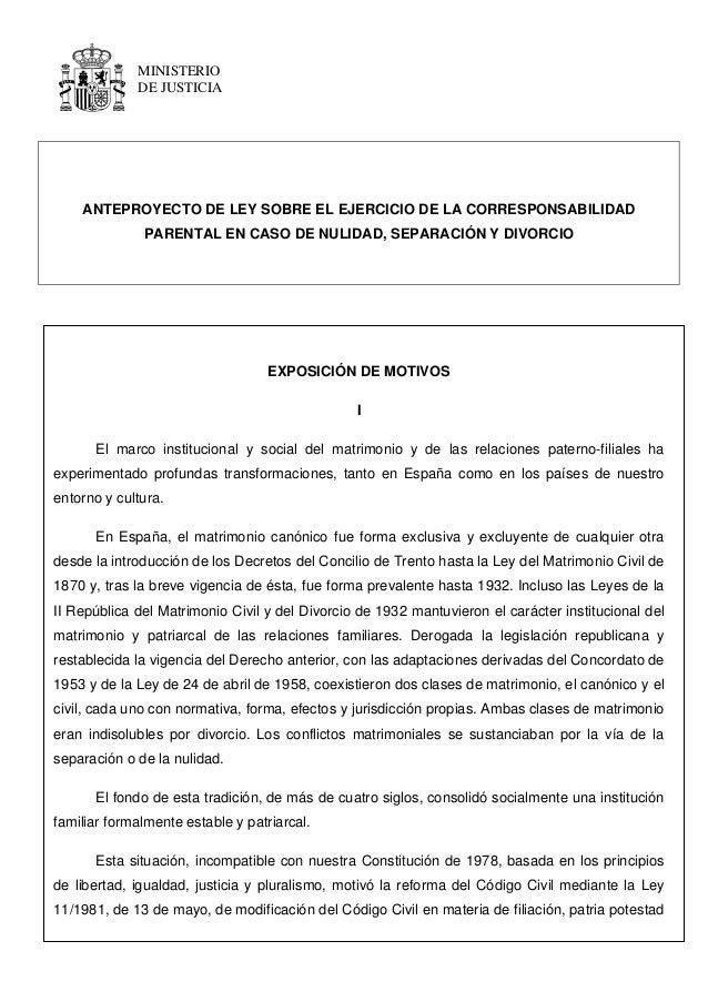 MINISTERIO DE JUSTICIA ANTEPROYECTO DE LEY SOBRE EL EJERCICIO DE LA CORRESPONSABILIDAD PARENTAL EN CASO DE NULIDAD, SEPARA...