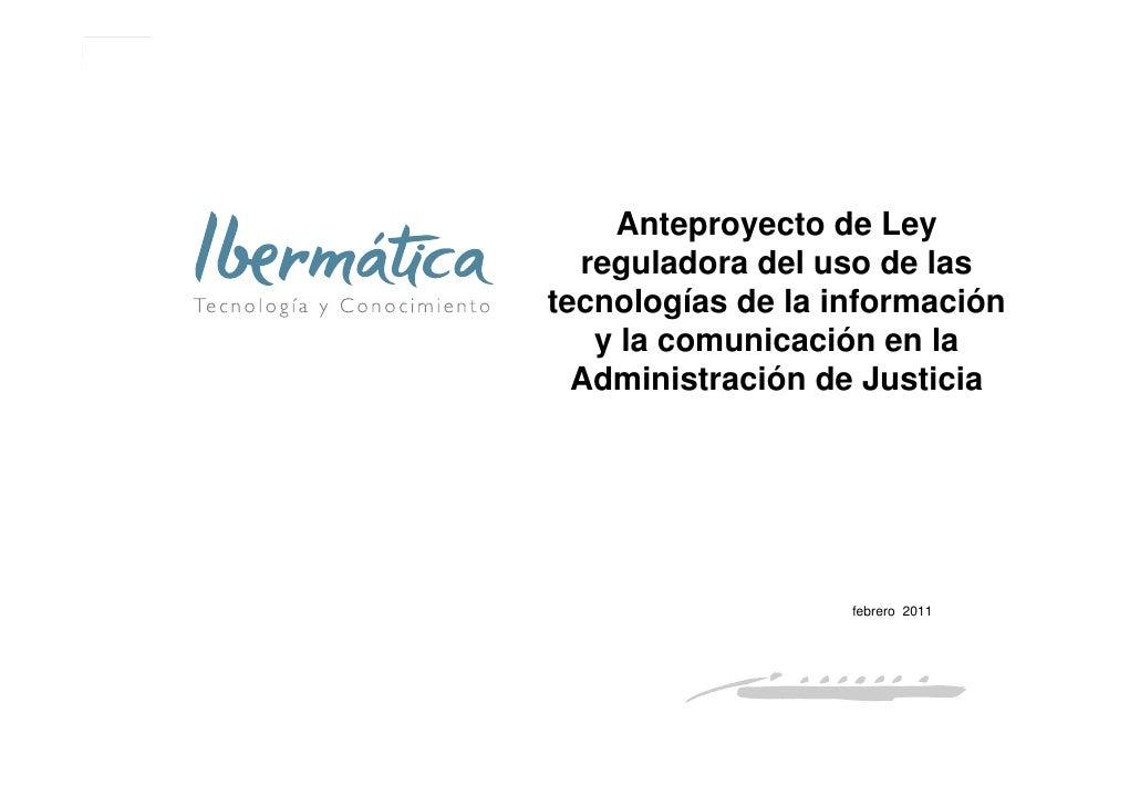 Anteproyecto de Ley  reguladora del uso de lastecnologías de la información   y la comunicación en la  Administración de J...