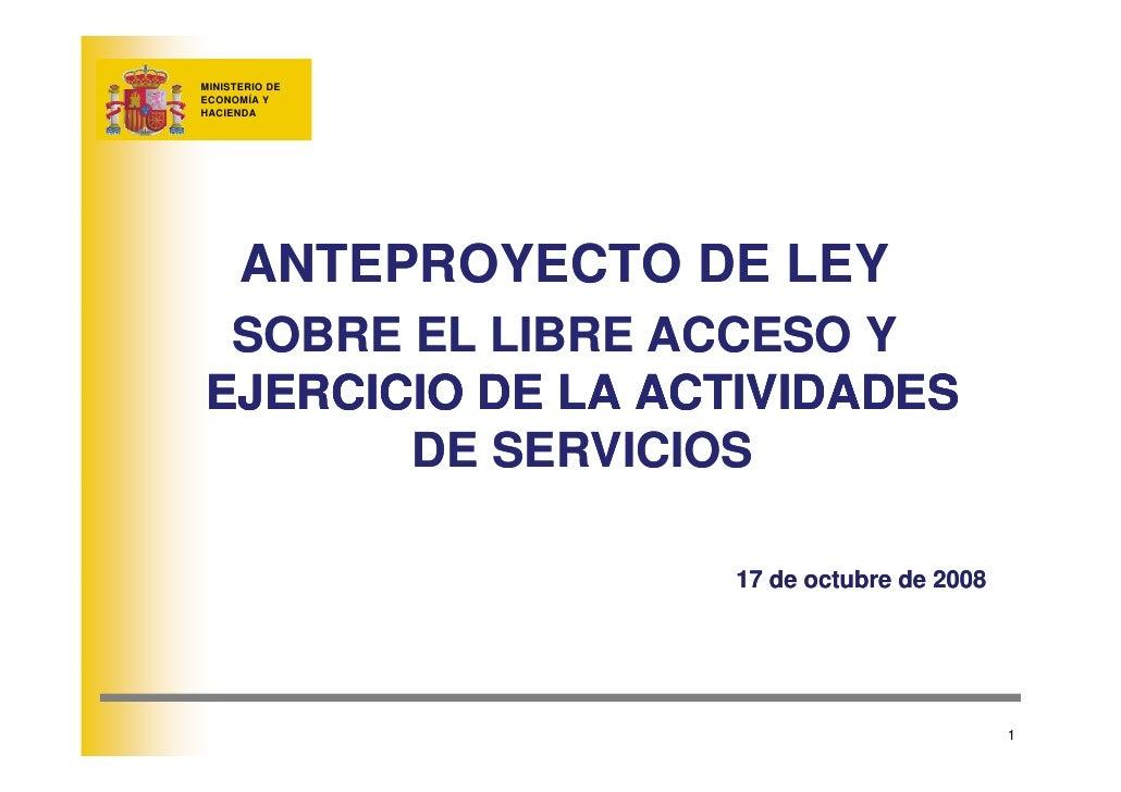 MINISTERIO DE ECONOMÍA Y HACIENDA           ANTEPROYECTO DE LEY                       LEY   SOBRE EL LIBRE ACCESO Y       ...