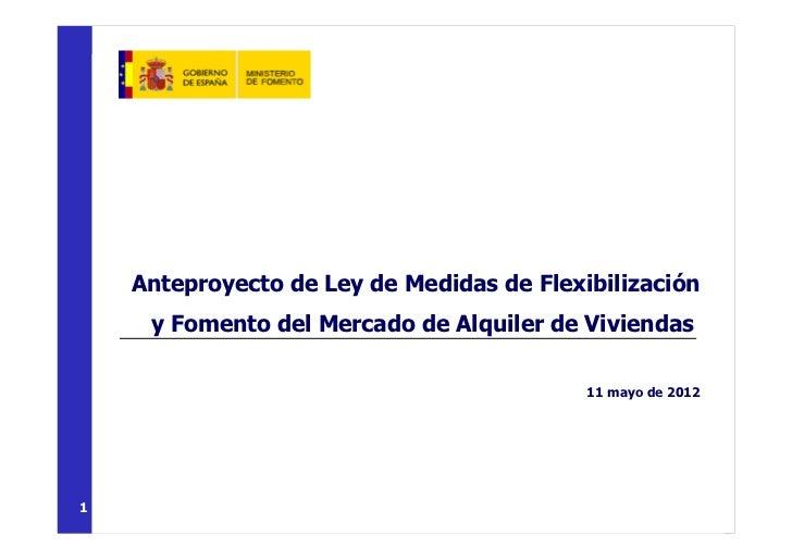 Anteproyecto de Ley de Medidas de Flexibilización     y Fomento del Mercado de Alquiler de Viviendas                      ...