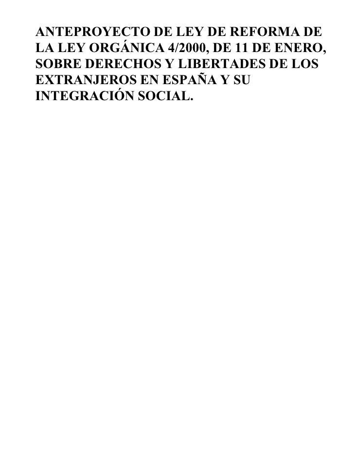 ANTEPROYECTO DE LEY DE REFORMA DE LA LEY ORGÁNICA 4/2000, DE 11 DE ENERO, SOBRE DERECHOS Y LIBERTADES DE LOS EXTRANJEROS E...