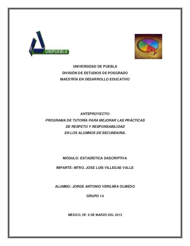 UNIVERSIDAD DE PUEBLA       DIVISIÓN DE ESTUDIOS DE POSGRADO       MAESTRÍA EN DESARROLLO EDUCATIVO                 ANTEPR...