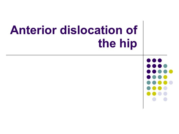 Anterior dislocation of the hip