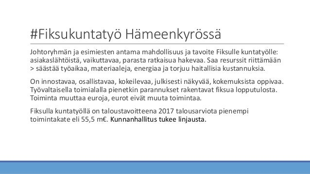#Fiksukuntatyö Hämeenkyrössä Johtoryhmän ja esimiesten antama mahdollisuus ja tavoite Fiksulle kuntatyölle: asiakaslähtöis...