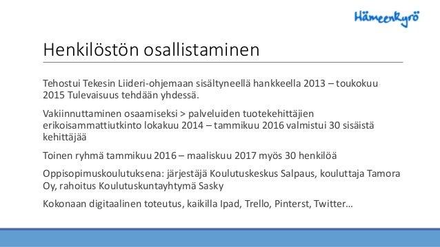 Henkilöstön osallistaminen Tehostui Tekesin Liideri-ohjemaan sisältyneellä hankkeella 2013 – toukokuu 2015 Tulevaisuus teh...