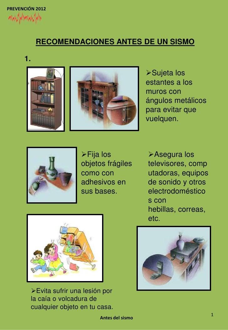 PREVENCIÓN 2012            RECOMENDACIONES ANTES DE UN SISMO      1.                                                    S...