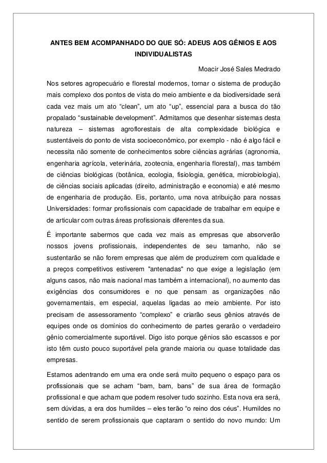 ANTES BEM ACOMPANHADO DO QUE SÓ: ADEUS AOS GÊNIOS E AOSINDIVIDUALISTASMoacir José Sales MedradoNos setores agropecuário e ...