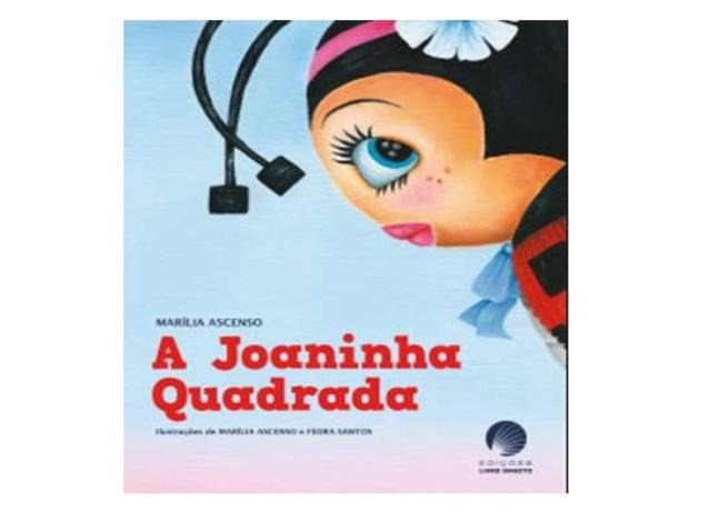 Antes de ler  A Joaninha Quadrada  Autora: Marília Ascenso  Ilustração: Marília Ascenso e Fedra Santos  N.º de páginas: 22...