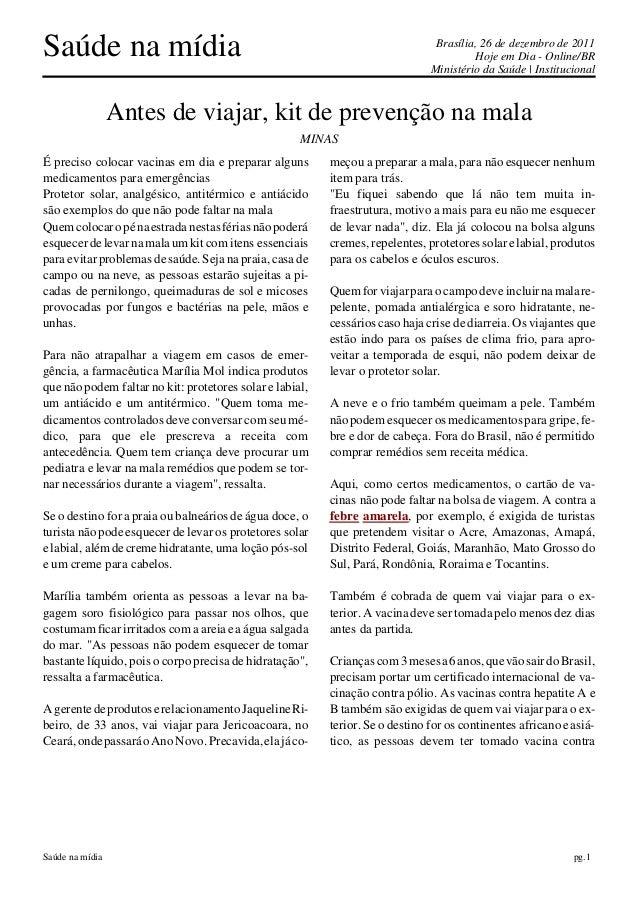 Saúde na mídia Brasília, 26 de dezembro de 2011 Hoje em Dia - Online/BR Ministério da Saúde | Institucional Saúde na mídia...