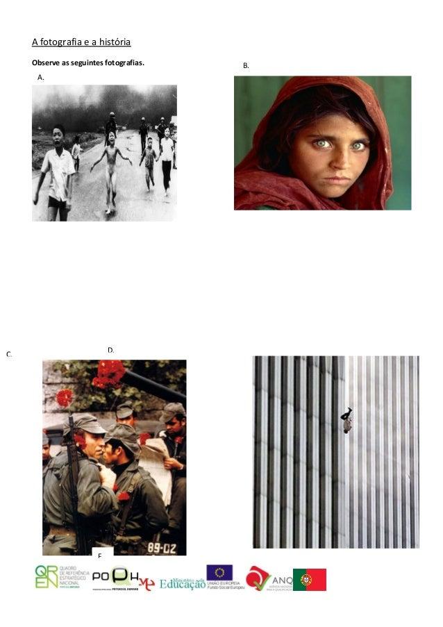 A fotografia e a história     Observe as seguintes fotografias.   B.      A.                             D.C.             ...