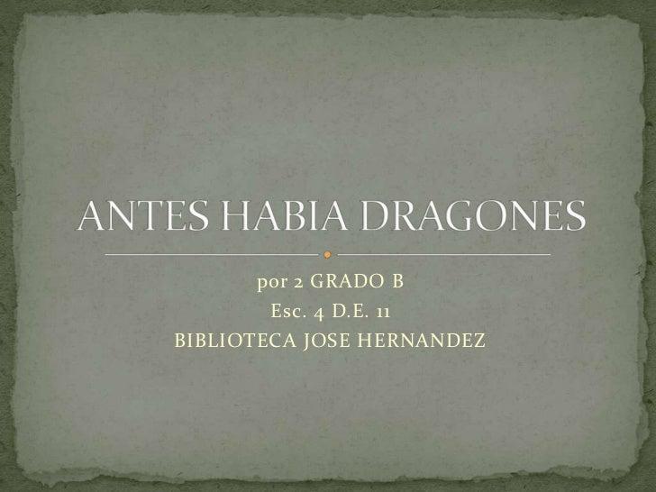 por 2 GRADO B        Esc. 4 D.E. 11BIBLIOTECA JOSE HERNANDEZ