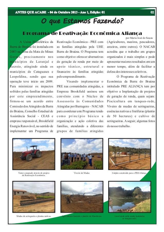 A Usina Hidrelétrica da Reativação Econômica - PRE com (Agricultores, meeiros, pescadores, Barra do Braúna foi instalada e...