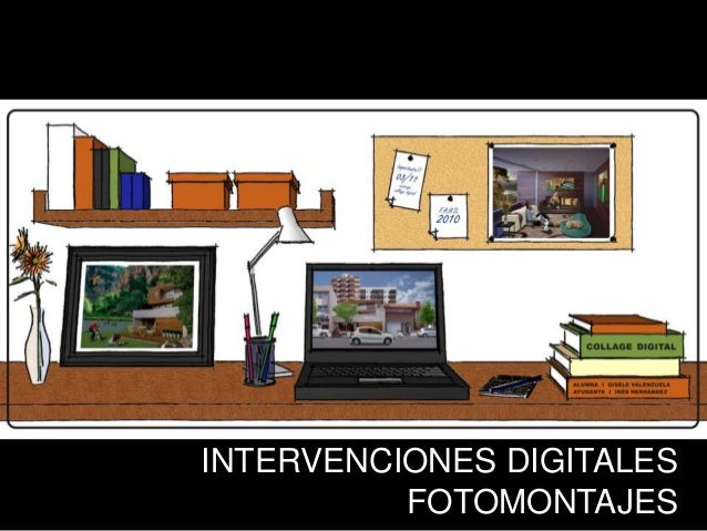 INTERVENCIONES DIGITALES FOTOMONTAJES