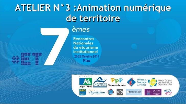 ATELIER N°3 :Animation numérique de territoire