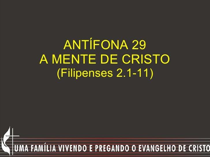 ANTÍFONA 29 A MENTE DE CRISTO (Filipenses 2.1-11)