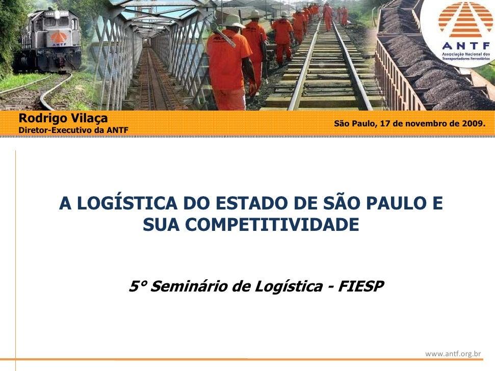 Rodrigo Vilaça                                    São Paulo, 17 de novembro de 2009. Diretor-Executivo da ANTF            ...