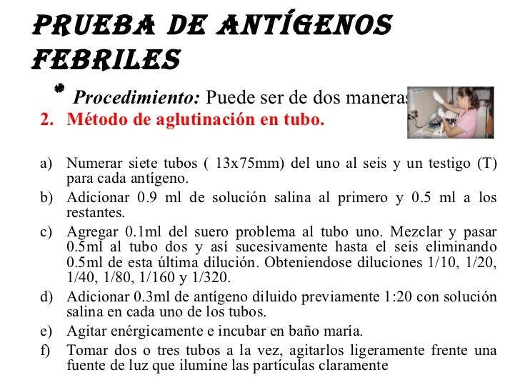 PRUEBA DE ANTÍGENOSFEBRILES * Procedimiento: Puede ser de dos maneras2. Método de aglutinación en tubo.a) Numerar siete tu...