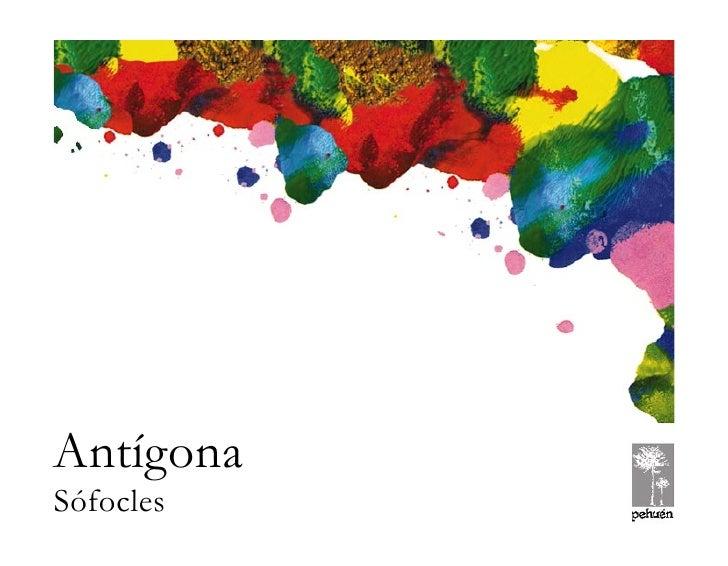SÓFOCLES                         ANTÍGONAAntígonaSófocles© Pehuén Editores, 2001.   )1(