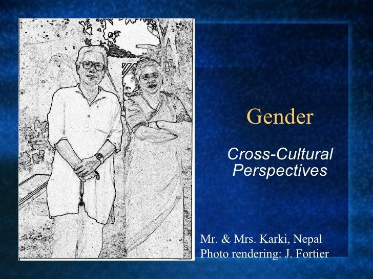 Gender  Cross-Cultural Perspectives Mr. & Mrs. Karki, Nepal Photo rendering: J. Fortier