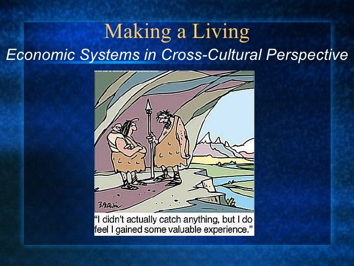 Making a Living Economic Systems in Cross-Cultural Perspective