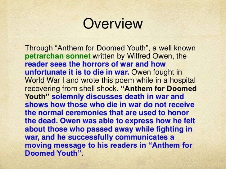 anthem for doomed youth sonet essay Poem: anthem for doomed youth by wilfred owen anthem for doomed youth, italian sonnet, memorial day personal essay (8) photo essay (8.