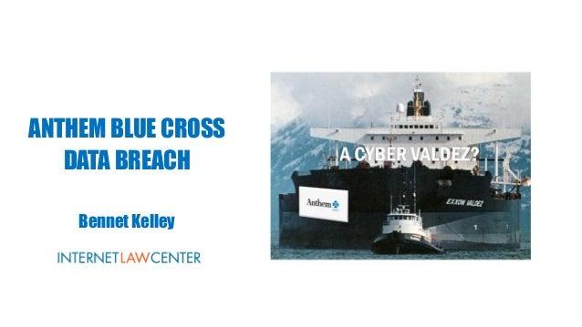 ANTHEM BLUE CROSS DATA BREACH Bennet Kelley