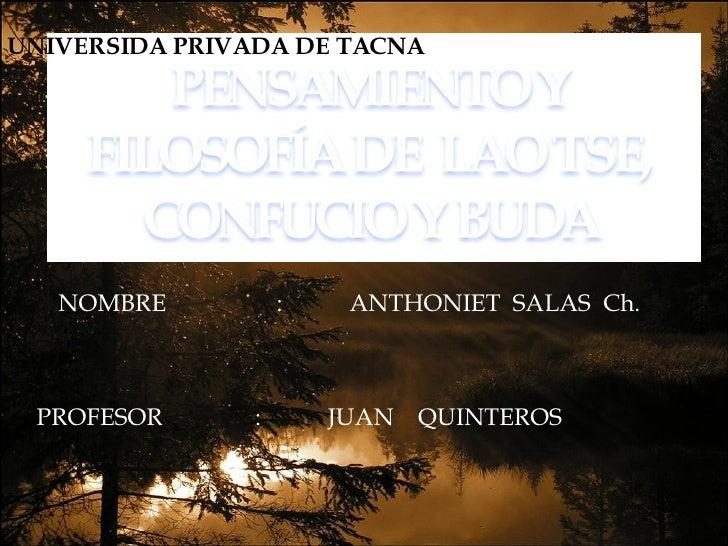NOMBRE : ANTHONIET  SALAS  Ch. PROFESOR  : JUAN  QUINTEROS UNIVERSIDA PRIVADA DE TACNA