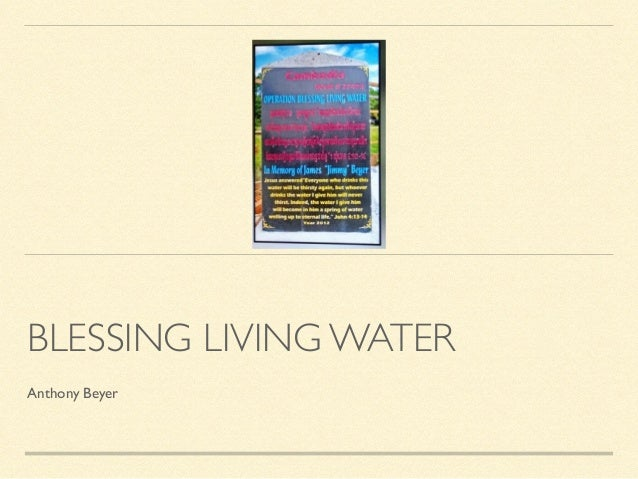 BLESSING LIVING WATER  Anthony Beyer
