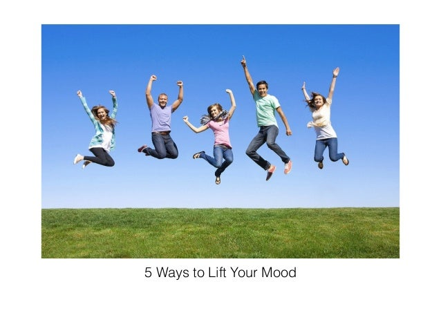 5 Ways to Lift Your Mood