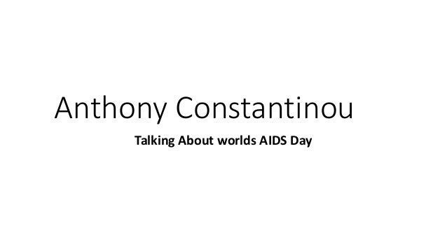Anthony Constantinou Talking About worlds AIDS Day