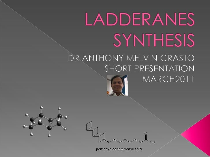    A ladderane is an organic molecule containing two or    more fused rings of cyclobutane. The name is    a portmanteau ...