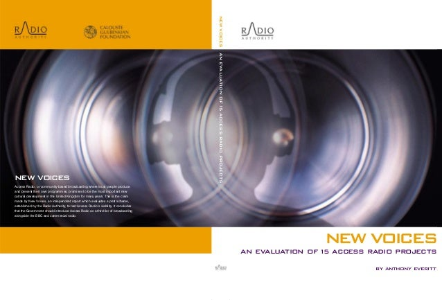 NEW VOICES AN EVALUATION OF 15 ACCESS RADIO PROJECTS  NEW VOICES Access Radio, or community-based broadcasting where local...