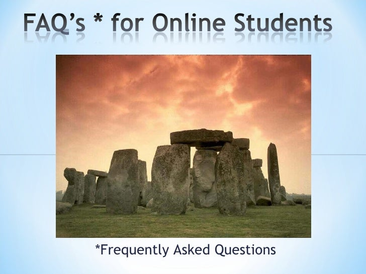 *Frequently Asked Questions