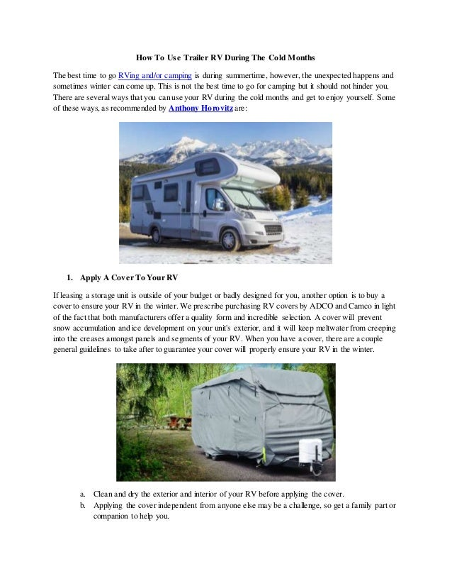 How To Use Trailer RV During The Cold Months The best time to go RVing and/or camping is during summertime, however, the u...