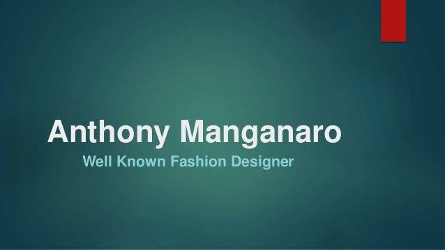 Anthony Manganaro Well Known Fashion Designer