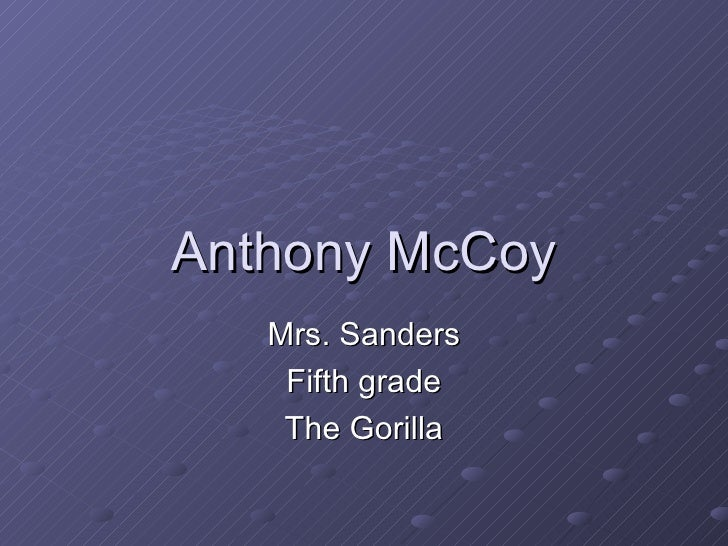 Anthony McCoy Mrs. Sanders Fifth grade The Gorilla