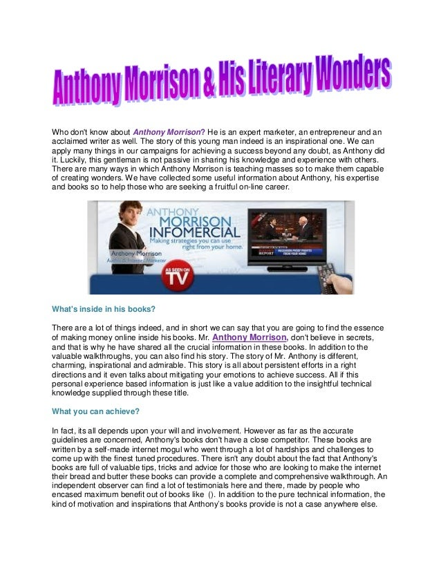 Who don't know about Anthony Morrison? He is an expert marketer, an entrepreneur and an acclaimed writer as well. The stor...