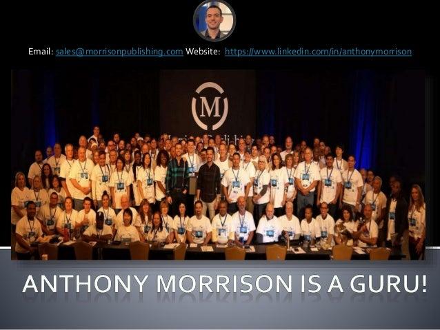 Email: sales@morrisonpublishing.com Website: https://www.linkedin.com/in/anthonymorrison