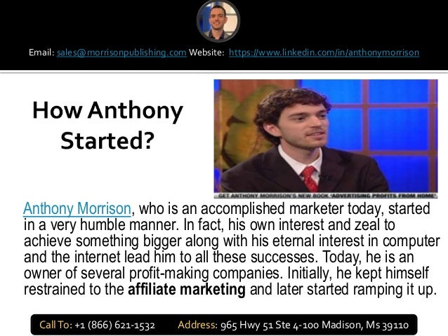 Anthony Morrison, who is an accomplished marketer today, started in a very humble manner. In fact, his own interest and ze...