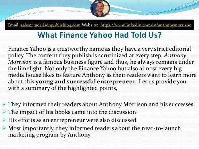Anthony Morrison is Popular Enough & amp; Finance Yahoo Slide 3