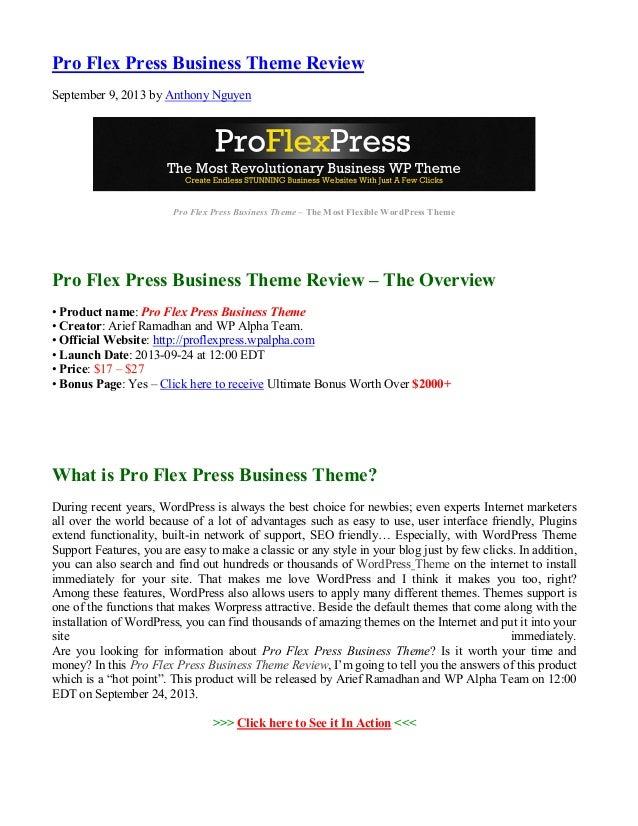Pro Flex Press Business Theme Review September 9, 2013 by Anthony Nguyen Pro Flex Press Business Theme – The Most Flexible...