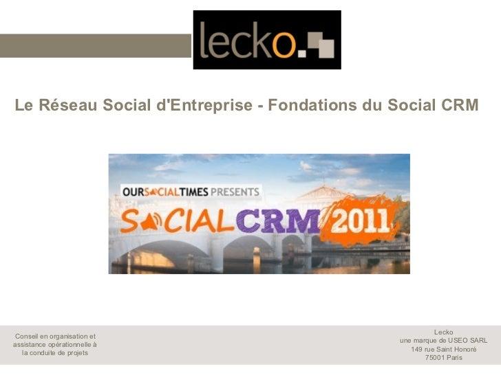 Le Réseau Social dEntreprise - Fondations du Social CRM                                                        LeckoConsei...