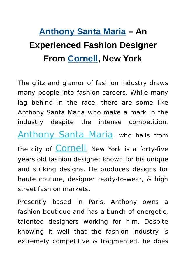 Anthony Santa Maria – An Experienced Fashion Designer From Cornell, New York The glitz and glamor of fashion industry draw...