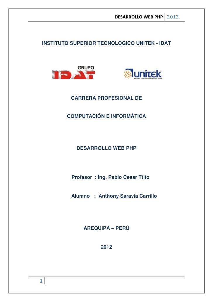 DESARROLLO WEB PHP 2012INSTITUTO SUPERIOR TECNOLOGICO UNITEK - IDAT         CARRERA PROFESIONAL DE        COMPUTACIÓN E IN...
