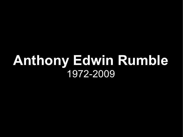 Anthony Edwin Rumble 1972-2009