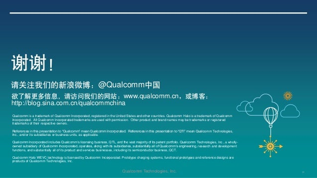 17Qualcomm Technologies, Inc. Qualcomm is a trademark of Qualcomm Incorporated, registered in the United States and other ...