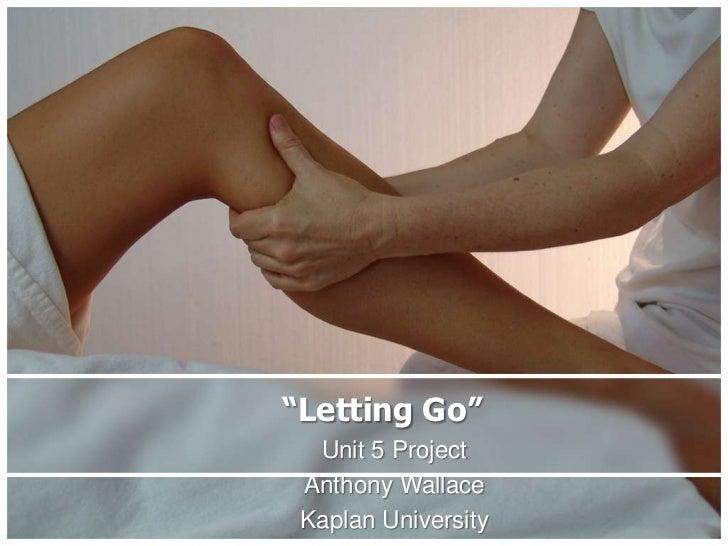"""Letting Go""  Unit 5 Project Anthony Wallace Kaplan University"